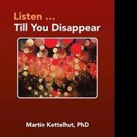 Martin Kettelhut Releases LISTEN... TILL YOU DISAPPEAR