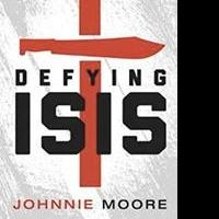 Defying ISIS by Johnnie Moore, Releases, Today