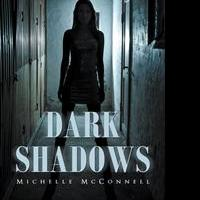 Michelle McConnell Releases Debut Book, DARK SHADOWS