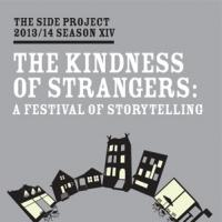 The Side Project Presents THE KINDNESS OF STRANGERS: A FESTIVAL OF STORYTELLING, Now thru 11/6