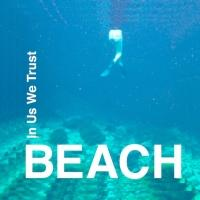BEACH Drops 'In Us We Trust' Video Today, Full US Tour Through Fall