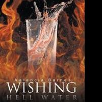 Valencia T.D. Barnes Releases WISHING HELL WATER