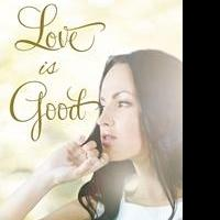 Della Marie Releases LOVE IS GOOD