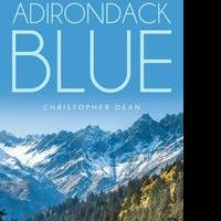 Christopher Dean Releases ADIRONDACK BLUE