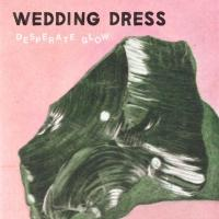 Wedding Dress's Debut LP Out Today via Lovitt Records