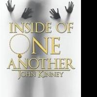 John Kinney Pens New Book, INSIDE OF ONE ANOTHER