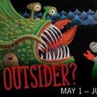 OUTSIDER? to Open 5/1 at Fountain Gallery