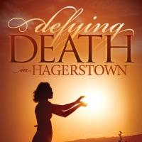 Morgan James Publishing Releases DEFYING DEATH IN HAGERSTOWN