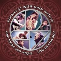 District 97 Featuring John Wetton Release One More Red Night: Live In Chicago