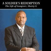 Reformed Gangster Lorenzo 'Shorty G' Louden Releases Memoir, A SOLDIER'S REDEMPTION