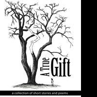 A TRUE GIFT Provides Reflections of a Common Man