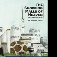THE SHOPPING MALLS OF HEAVEN by Saeed Kauser is Released