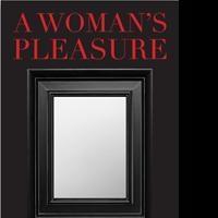 A WOMAN'S PLEASURE is Released