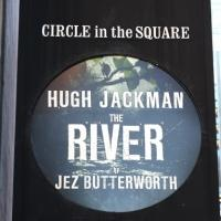 Up on the Marquee: THE RIVER with Hugh Jackman