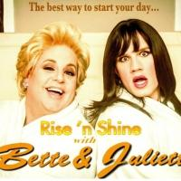 RISE 'N SHINE WITH BETTE & JULIETTE to Continue with 'Women Who Rock!', 4/28