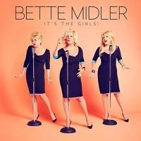 FIRST LISTEN: Bette Midler's New Solo Album 'It's the Girls' Streaming Now on Amazon!