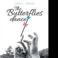 Cathy L. Hanson Releases THE BUTTERFLIES DANCE