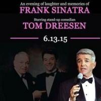 Tom Dreesen to Bring AN EVENING OF LAUGHTER AND MEMORIES OF FRANK SINATRA to Theatre at the Center, 6/13