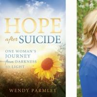 Author Wendy Parmley Reminds Us There Is HOPE AFTER SUICIDE in Newest Book