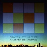 Radiation City X G Force 'A Different Animal' Remix LP Streaming Now!