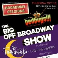 BROADWAY SESSIONS Welcomes Casts of BEDBUGS!!!, FANTASTICKS & GRINCH National Tour Tonight