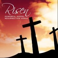 RCA Inspiration Releases RISEN - POWERFUL GOSPEL RESURRECTION SONGS