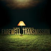 Rock the Cause Records Releases FAREWELL TRANSMISSION THE MUSIC OF JASON MOLINA
