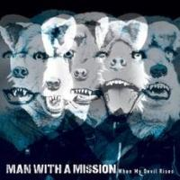 MAN WITH A MISSION Releases 'When My Devil Rises' Today