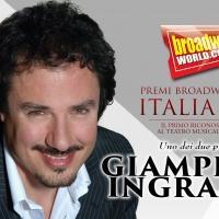 A condurre il primo Gala dei Premi BroadwayWorld Italia sarà...  GIAMPIERO INGRASSIA!