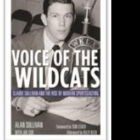 VOICE OF THE WILDCATS by Alan Sullivan and Joe Cox is Now Available