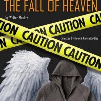 BWW Reviews: THE FALL OF HEAVEN Rises to the Occasion by Guest Critic Anne Shoemaker