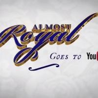 BBC America Launches ALMOST ROYAL GOES TO YOUTUBE Web Series