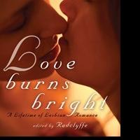 Cleis Press Launches Love Burns Bright by Award-Winning Author Radclyffe