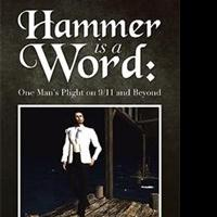 'Hammer Is a Word: One Man's Plight on 9/11 and Beyond' is Released