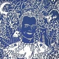 BWW CD Reviews: Migguel Anggelo's LA CASA AZUL is Artful Latin Pop
