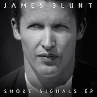 James Blunt's New EP 'Smoke Signals' to Be Available 12/15