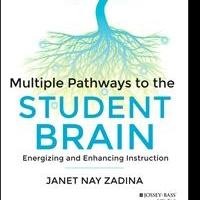 MULTIPLE PATHWAYS TO THE STUDENT BRAIN by Janet Zadina is Now Available