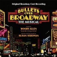BWW CD Reviews: BULLETS OVER BROADWAY: THE MUSICAL (Original Broadway Cast Recording) is Toe-Tapping, Jazzy Fun