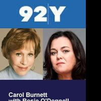 Rosie O'Donnell & Carol Burnett Set For 92 Y Livestream, 11/2