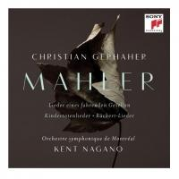 The Orchestre Symphonique de Montréal's New Recording of Mahler's Orchestral Songs, with Baritone Christian Gerhaher, Under the Direction of Kent Nagano