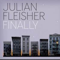 Julian Fleisher Releases FINALLY Today