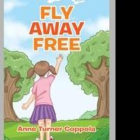 FLY AWAY FREE by Anne Coppola Helps Kids With Bullying
