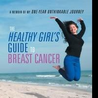 A Healthy Girl's Breast Cancer Survival Guide is Released