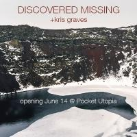 Kris Graves' DISCOVERED MISSING to Open at Pocket Utopia, 6/14