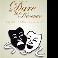 New Self-Help Book, DARE TO RECOVER, is Released