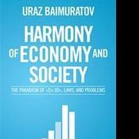 Uraz Baimuratov Releases HARMONY OF ECONOMY AND SOCIETY