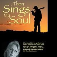 Philip D. Smith Releases THEN SINGS MY SOUL