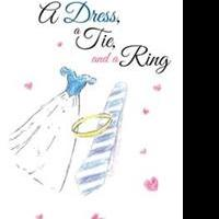 New Memoir, 'A Dress, a Tie, and a Ring' is Released
