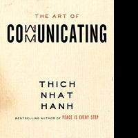 Nobel Peace Prize Nominee Thich Nhat Hanh Releases 'The Art of Communicating'