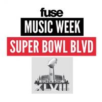 Fuse Celebrates Super Bowl XLVIII  with 'Fuse Music Week,' Beg. Today